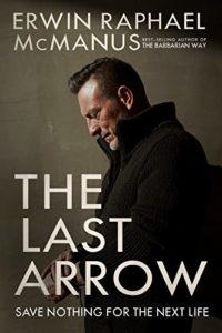 The Last Arrow by Erwin McManus at Amazon.com